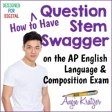 Question Stem Swagger on the AP English Language Multiple