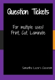 Question Tickets! Printable!