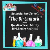 Question Trail: The Birthmark by Nathaniel Hawthorne Googl
