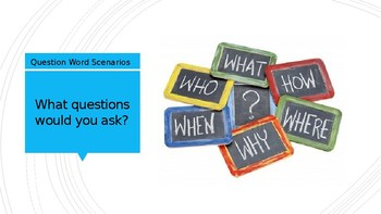 Question Word Scenarios