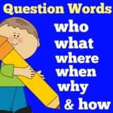 Question Words | Wh Questions |  Kindergarten 1st 2nd 3rd