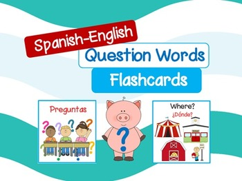 Question Words Flashcards - Spanish and English