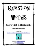 Question Words: Poster Set & Bookmarks