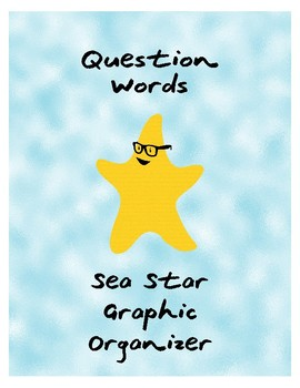 Question Words Sea Star Graphic Organizer