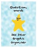 Question Words Sea Star Graphic Organizer