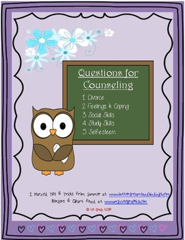 Questions for Counseling- divorce, feelings, coping, social skills, study skills