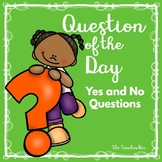 kIndergarten-Primary -Pre- School-Question of the Day-Yes and No Questions