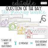 Question of the Day - Editable - YEAR LONG *GROWING* BUNDLE