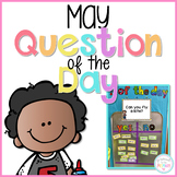 May Question of the Day Cards for Morning Meeting - EDITABLE