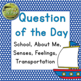 Question of the Day School, About Me, Senses, Transportation, Feelings