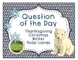 Question of the Day Thanksgiving, Christmas, Winter, Polar Lands