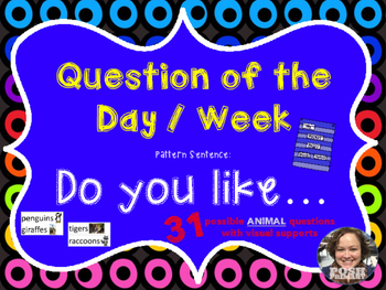Question of the Day / Week Animals * 31 Choices * Easy Pre
