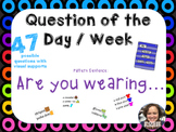 Question of the Day / Week * Are you wearing * 47 * Easy Prep * Ready to Go