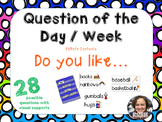 Question of the Day / Week * Do you like * 28 * Easy Prep * Ready to Go