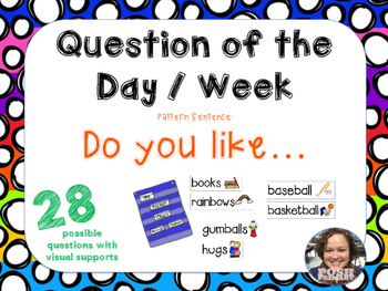 Question of the Day / Week * Do you like * 28 * Easy Prep