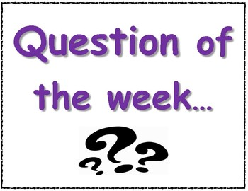 Question of the Week??