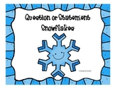 Question or Statement Snowflakes