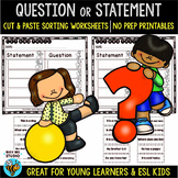 Question or Statement Sorts | Cut and Paste Worksheets