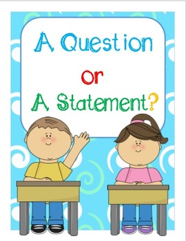 Question or Statement Unit {Signs, Activities, & Game} Kin
