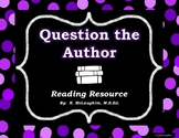 Question-the-Author {Reading Resource}