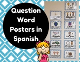 Question word posters in Spanish (Carteles de las palabras de preguntas)