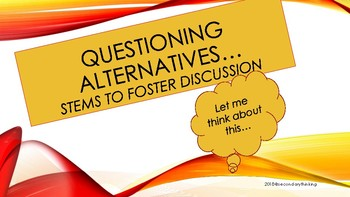 Questioning Alternatives to Foster Discussion