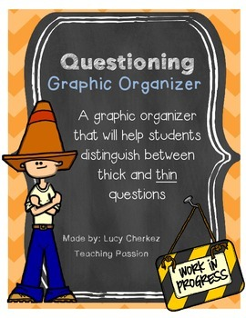 Questioning Graphic Organizer - Thick and Thin Questions