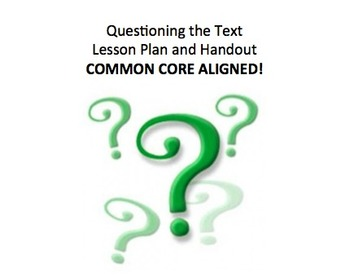 Questioning a Text Lesson Plan, Handout, Graphic Organizer