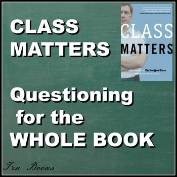 Class matters QUESTIONING FOR THE WHOLE BOOK!