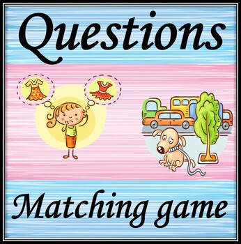 Questions. Matching game.