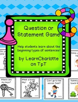 Types of Sentences- Questions and Statements Game and Literacy Center!