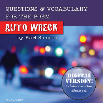 """Questions and Vocab for """"Auto Wreck"""" by Karl Shapiro *Digi"""