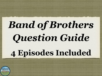 Questions for Band of Brothers BUNDLE