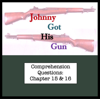 Questions for Johnny Got His Gun by Dalton Trumbo Part Eight ; Chapter 15 & 16