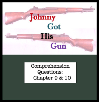 Questions for Johnny Got His Gun by Dalton Trumbo Part Five ; Chapter 9 & 10