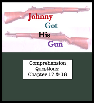 Questions for Johnny Got His Gun by Dalton Trumbo Part Nine ; Chapter 17 & 18