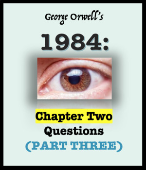 Questions over 1984 Part Three, Chapter 2 Orwell
