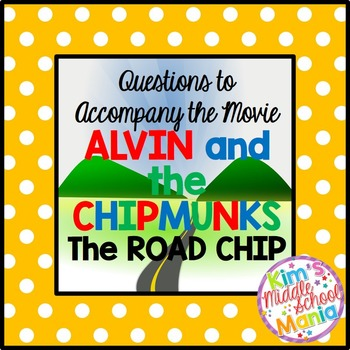 Questions to Accompany the Movie Alvin and the Chipmunks: The Road Chip