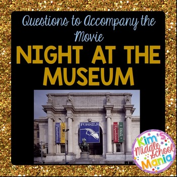 Questions to Accompany the Movie Night at the Museum End of the Year Activity