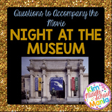 Questions to Accompany the Movie Night at the Museum