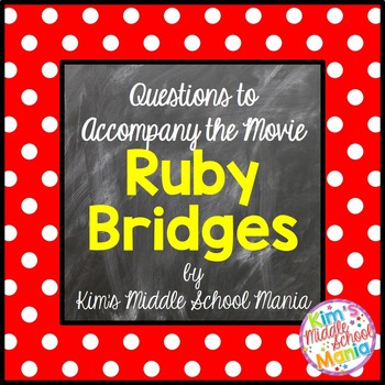 Movie Questions to Accompany the Movie Ruby Bridges
