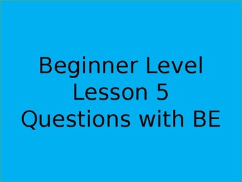 Questions with BE for beginners