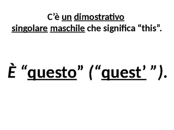 "Italian Made Simple: The Demonstrative ""Questo"""