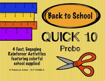 Quick 10 Probe Back to School Edition