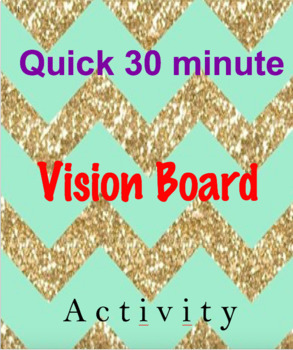 Quick 30 minute Vision Board Assignment!