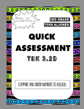Quick Assessment (TEK 3.2 D) Compare and Order Numbers to 100,000