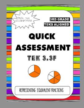 Quick Assessment (TEK 3.3F) Equivalent Fractions