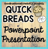 Quick Breads & Chemical Leaveners Powerpoint for Culinary