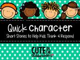 Quick Character - Stories & Scenarios to Practice Respectful Responses