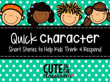 Quick Character - Stories & Scenarios to Practice Respectf